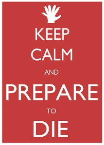 Keep calma and prepare to die