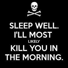 Sleep well.
